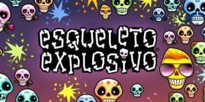Esqueleto Explosivo (エスケレト・エクスシーボ)